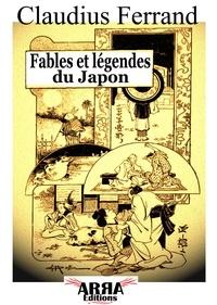 Claudius Ferrand et Ferdinand Raffin - Fables et légendes du Japon.