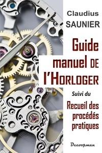 Claudius Saunier - Guide-manuel de l'horloger.