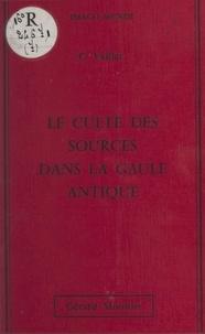 Claudius Vaillat et Jules Toutain - Le culte des sources dans la Gaule antique.