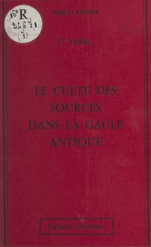 Le culte des sources dans la Gaule antique