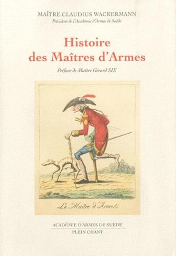 Claudius Wackermann - Histoire des Maîtres d'Armes.