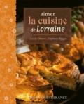 Claudy Obriot et Stéphane Ringer - Aimer la cuisine de Lorraine.