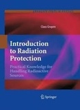 Claus Grupen - Introduction to Radiation Protection - Pratical Knowledge Handling Radioactive Sources.