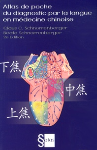 Claus Schnorrenberger et Beate Schnorrenberger - Atlas de poche du diagnostic par la langue en médecine chinoise.