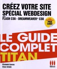 Claus Shulz et Elisabeth Sancey - Créez votre site spécial Webdesign - Dreamweaver CS6, Flash CS6.