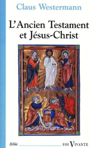 Claus Westermann - L'Ancien Testament et Jésus-Christ.