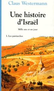 Claus Westermann - Une histoire d'Israel - Tome 1, les patriarchales.