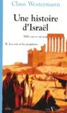Claus Westermann - Une histoire d'Israël - Tome 2, les rois et les prophètes.
