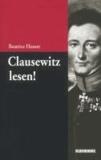 Clausewitz lesen! - Eine Einführung.