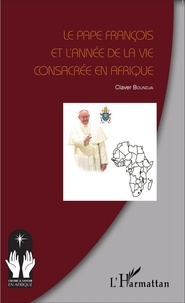 Claver Boundja - Le Pape François et l'année de la vie consacrée en Afrique.