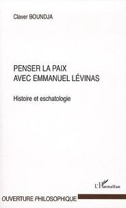Penser la paix avec emmanuel Lévinas - Histoire et eschatologie.pdf