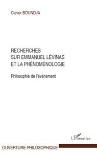 Claver Boundja - Philosophie de l'évènement - Recherches sur Emmanuel Levinas et la phénoménologie.