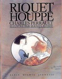 Claverie et Charles Perrault - Riquet à la houppe.