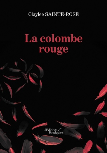 Claylee Sainte-Rose - La colombe rouge.