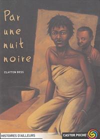 Clayton Bess - Par une nuit noire.