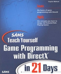 Teach Yourself Game Programming with DirectX in 21 days. Includes CD-ROM.pdf