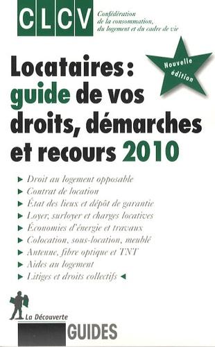 CLCV et Alain Chosson - Locataires : guide de vos droits, démarches et recours.