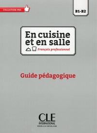 En cuisine et en salle Français professionnel B1-B2 - Guide pédagogique.pdf