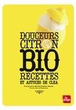 Clea - Douceurs citron bio - Recettes et astuces de Cléa.