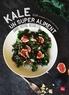 Clea et  Clea - Kale un super aliment dans votre assiette.