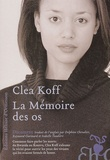 Clea Koff - La Mémoire des os.