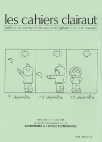 Michel Laisne et Victor Tryoen - Les cahiers Clairaut Hors série N° 1, Mai : Astronomie à l'école élémentaire.
