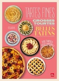 Clea - Tartes fines, grosses tourtes et belles tatins - 200 tartes végétariennes.