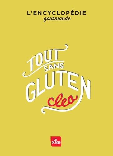 Tout sans gluten. L'encyclopédie gourmande