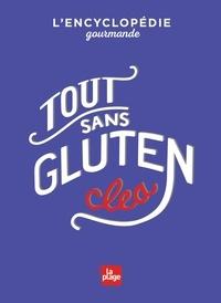 Clea - Tout sans gluten - L'encyclopédie gourmande.