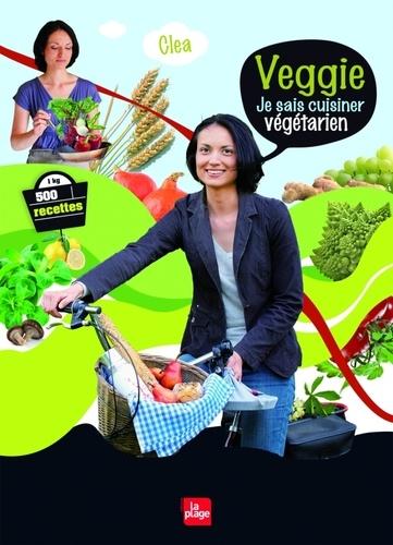 Clea - Veggie - Je sais cuisiner végétarien.