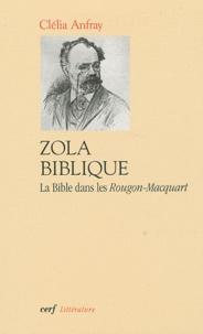 Clélia Anfray - Zola biblique - La bible dans les Rougon-Macquart.