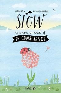 Slow- Mon carnet en conscience - Clélia Félix |