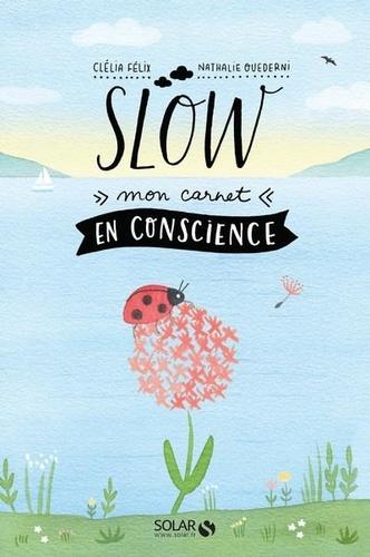 Clélia Félix et Nathalie Ouederni - Slow - Mon carnet en conscience.