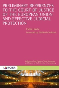Clelia Lacchi - Preliminary References to the Court of Justice of the European Union and Effective Judicial Protection.
