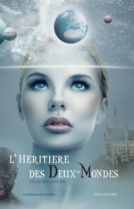 Clélia Mancini - L'héritière des Deux-Mondes - Un autre univers.
