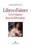 Clélia Renucci - Libres d'aimer - Les cougars dans la littérature.