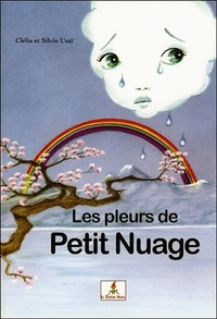 Clélia Usaï et Silvio Usaï - Les pleurs de Petit Nuage.