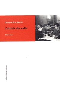 Clélia Zernik et Éric Zernik - L'attrait des cafés.