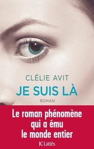 Clélie Avit - Je suis là.