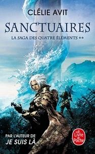 Clélie Avit - La saga des quatre éléments Tome 2 : Sanctuaires.