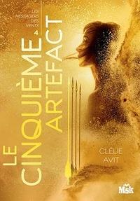 Clélie Avit - Les messagers des vents Tome 4 : Le cinquième artefact.