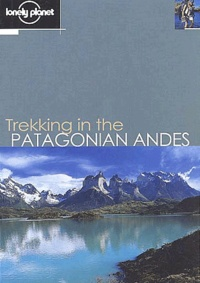 Clem Lindenmayer et Nick Tapp - Trekking in the Patagonian Andes.