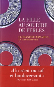 Clemantine Wamariya - La fille au sourire de perles - Une histoire de guerre et de la vie après.
