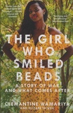 Clemantine Wamariya - The Girl Who Smiled Beads - A Story of War and What Comes After.