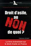 Clémence Armand - Droit d'asile, au NON de quoi ? - Témoignage d'une Officière de Protection au coeur de l'OFPRA.