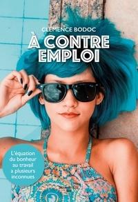 Clemence Bodoc - A contre emploi.