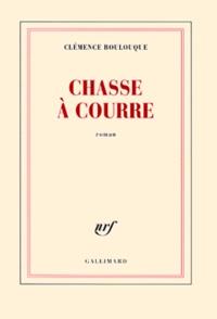 Clémence Boulouque - Chasse à courre.