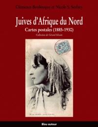 Clémence Boulouque et Nicole-S Serfaty - Juives d'Afrique du Nord - Cartes postales (1885-1930).