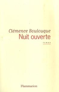 Clémence Boulouque - Nuit ouverte.