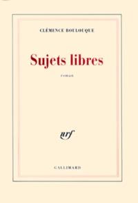 Clémence Boulouque - Sujets libres.